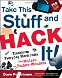 Take This Stuff and Hack It!, Dave Prochnow, 0071477373
