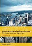 Australian urban land use planning: Principles, systems and practice, 2nd edition