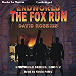 The Fox Run: Endworld Series, Book 1 | David Robbins
