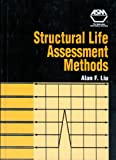 Structural Life Assessment Methods, Liu, Alan F., 0871706539