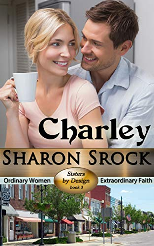 (Charley: Sisters by Design, book 3)