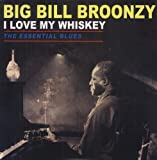 I Love My Whiskey - The Essential Blues