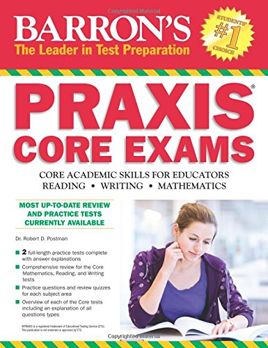 Barron's PRAXIS CORE EXAMS: Core Academic Skills for Educators