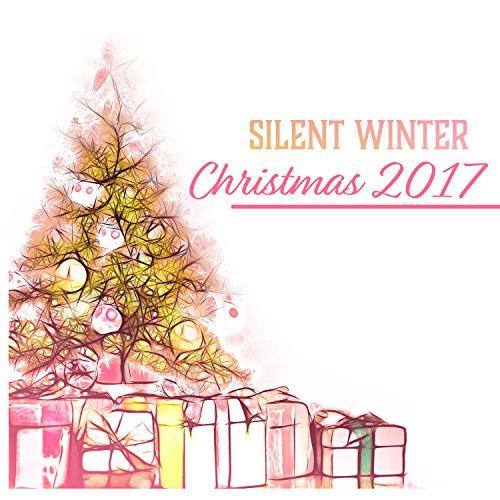 Silent Winter Christmas 2017 (Christmas Music 2017 New)