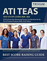 ATI TEAS Test Study Guide 2020-2021: TEAS 6 Exam Prep Manual and Practice Test Questions for the Test of Essen