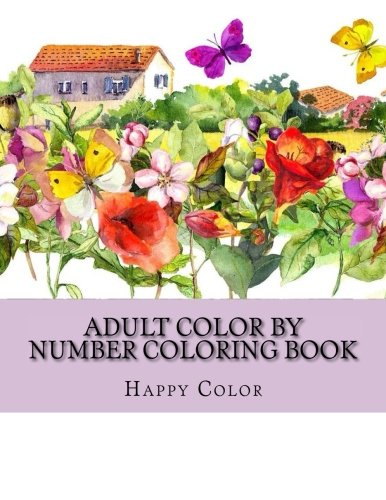 Read Online Adult Color By Number Coloring Book: Mega Big Jumbo Coloring By Numbers Coloring Book Over 98 Pages of Season Scenes, Beautiful Gardens, People, ... (Color By Number Coloring Books For Adults) pdf epub