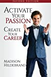 Activate Your Passion, Create Your Career