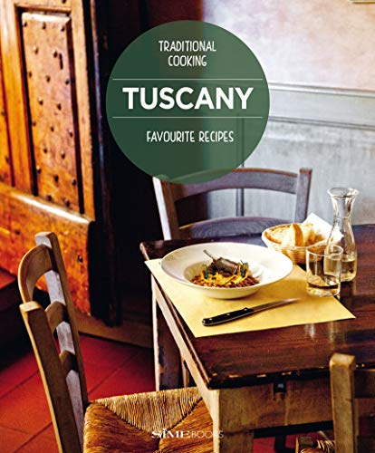 Tuscany Favourite Recipes: Traditional Cooking by Vinci Bellomo