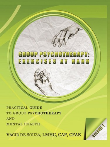 Group Psychotherapy: Exercises at Hand-Volume 1 PDF