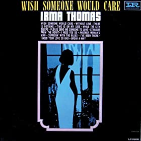 Irma Thomas - Wish Someone Would Care / Break-A-Way