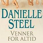 Venner for altid | Danielle Steel