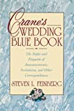 Crane's Wedding Blue Book: The Styles and Etiquette of Announcements, Invitations and Other Correspondences by Steven Feinberg (1993-04-14)