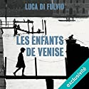 Les enfants de Venise Hörbuch von Luca Di Fulvio Gesprochen von: Isabelle Miller