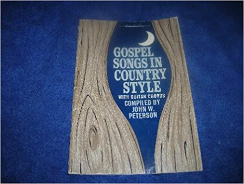 Gospel Songs in Country Style with Guitar Chords (Singspiration ...