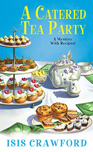 (A Catered Tea Party (A Mystery With)