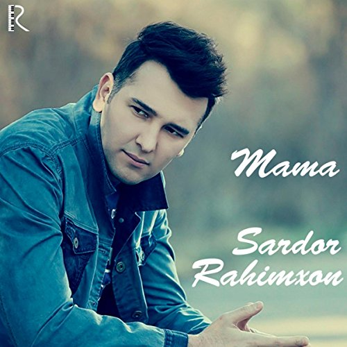 Mama by Sardor Rahimxon on Amazon Music - Amazon.com