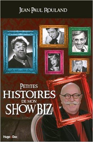Livre Petites histoires du showbiz pdf