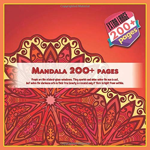 Mandala 200+ pages People are like stained-glass windows. They sparkle and shine when the sun is out, but when the darkness sets in their true beauty is revealed only if there is light from within. Lexie Meadows
