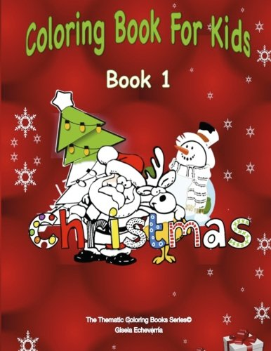 Download Christmas Coloring Book For Kids ~ Book 1: 50 Great Christmas Images To Color! (The Thematic Coloring Books) PDF