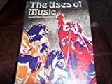 The Uses of Music, Joseph A. Mussulman, 0139394214