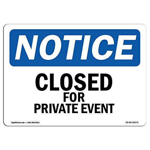 OSHA Notice Sign - Closed for Private Event | Aluminum Sign | Protect Your Business, Construction Site, Warehouse & Shop Area | Made in The USA