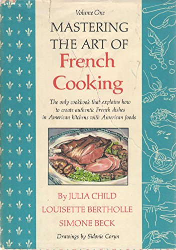 Mastering the Art of French Cooking (2 Volumes) by Julia Child, Simone Beck, Louisette Bertholle