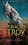 The Oracles of Troy: The Adventures of Odysseus (Volume 4)