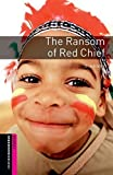 Oxford Bookworms Library: The Ransom of Red Chief: Starter: 250-Word Vocabulary (Oxford Bookworms: Starter) by Paul Shipton (2008-03-15)