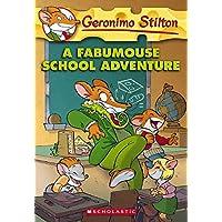 A Fabumouse School Adventure: 38 (Geronimo Stilton)