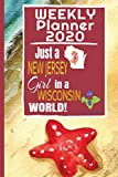 Weekly Planner 2020 Just a New Jersey Girl in a Wisconsin World: Weekly Calendar Diary Journal With Dot Grid for a Transplanted New Jerseyan