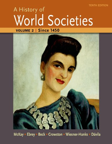 1457659956 - A History of World Societies, Volume 2: Since 1450