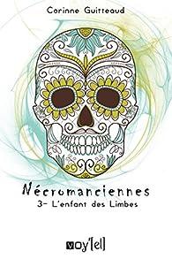 Nécromanciennes - 3: L'enfant des Limbes par Corinne Guitteaud