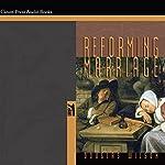 Reforming Marriage | Douglas Wilson