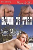 Blowing Off Steam [Going for the Gold 5] (Siren Publishing Menage and More) (Going for the Gold, Siren Publishing Menage and More)