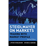 Steidlmayer on Markets: Trading with Market Profile (Wiley Trading Book 360)