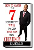 How to Master the 7 Most Effective Ways to Keep Your Man From Cheating!!! Was written as a how to guide for women that are fed up with CHEATING MALES.  The book was written from a male perspective and it actually TEACHES, women what they need...