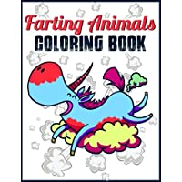 Farting Coloring Book: Farting Animals Coloring Book: Funny Farting Dog, Cat, Bear, Rabbit, Owl, Fox, Dragon and Little Animal Designs, Stress Relieving Coloring Books for Adults, Teens, Boys, Girls, Kids Age 4-8, 8-12 and More