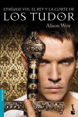 Descargar Libro Enrique Viii, El Rey Y La Corte De Los Tudor Alison Weir