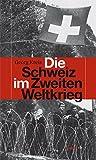 img - for Die Schweiz im Zweiten Weltkrieg book / textbook / text book