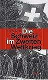 Die Schweiz im Zweiten Weltkrieg (HAYMON TASCHENBUCH)