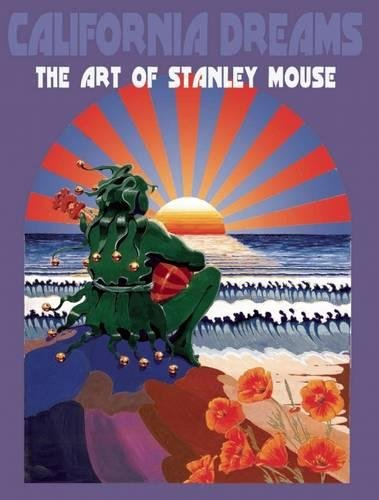 California Dreams: The Art of Stanley Mouse ()