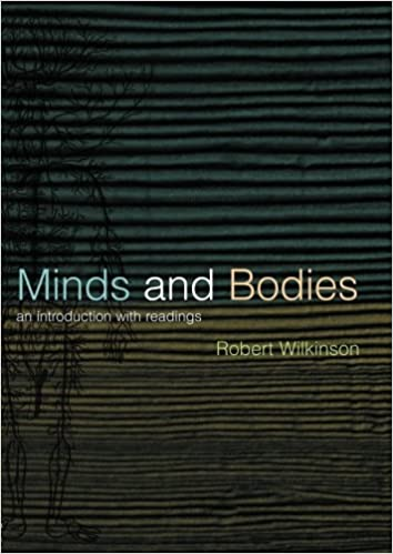 Book Minds and Bodies: An Introduction with Readings (Philosophy and the Human Situation)