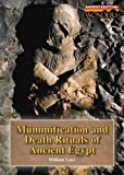 Mummification and Death Rituals of Ancient Egypt, William W. Lace, 1601522541