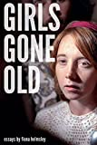 "Fiona Helmsley, ""Girls Gone Old"" (We Heard You Like Books, 2017)"