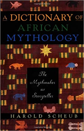 A Dictionary of African Mythology: The Mythmaker as