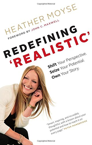 [D.O.W.N.L.O.A.D] Redefining Realistic: Shift Your Perspective. Seize Your Potential. Own Your Story.<br />K.I.N.D.L.E