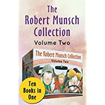 The Robert Munsch Collection Volume Two: Ten Books in One