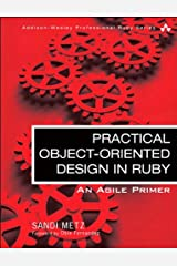 Practical Object-Oriented Design in Ruby: An Agile Primer (Addison-Wesley Professional Ruby Series) Kindle Edition