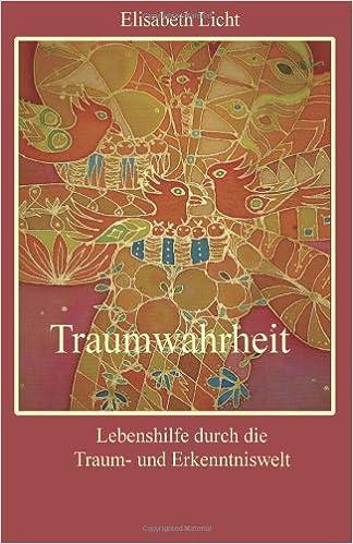 Book Traumwahrheit: Lebenshilfe durch die Traum- und Erkenntniswelt