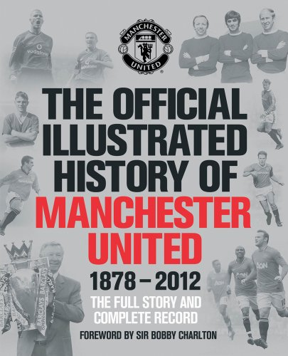 the-official-illustrated-history-of-manchester-united-1878-2012-the-full-story-and-complete-record-m